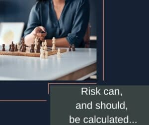 Risk can, and should, be calculated