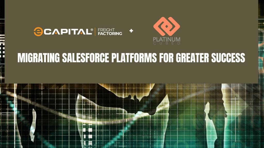 eCapital-Platinum-Cubed_-Migrating-Salesforce-Platforms-for-Greater-Success